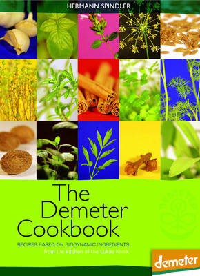 Picture of The Demeter Cookbook: Recipes Based on Biodynamic Ingredients, from the Kitchen of the Lukas Klinik