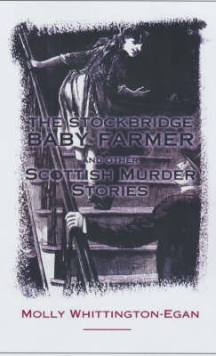 Picture of The Stockbridge Baby Farmer: And Other Scottish Murder Stories