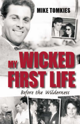 Picture of My Wicked First Life: Before the Wilderness