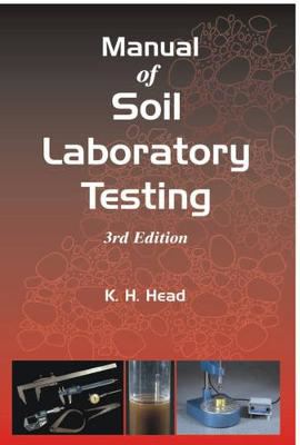 Picture of Manual of Soil Laboratory Testing: Pt. 1: Soil Classification and Compaction Tests