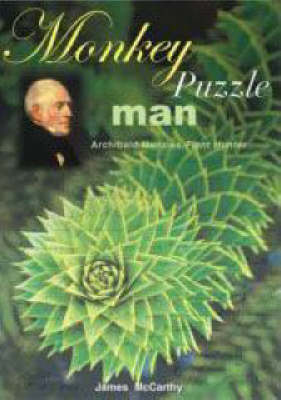 Picture of Monkey Puzzle Man: Archibald Menzies, Plant Hunter