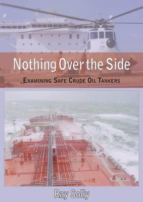 Picture of Nothing Over the Side: Examining Safe Crude Oil Tankers