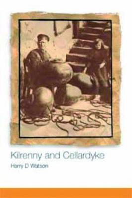Picture of Kilrenny and Cellardyke: 800 Years of History