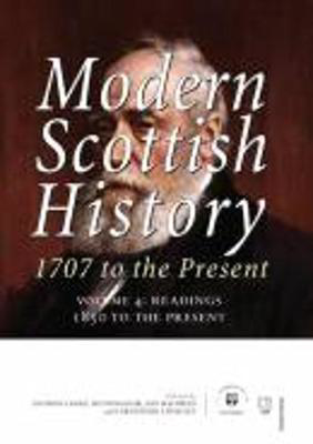 Picture of Modern Scottish History 1707 to the Present: Readings 1850-present v. 4