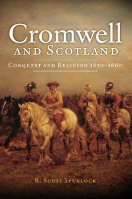 Picture of Cromwell and Scotland: Conquest and Religion 1650-1660