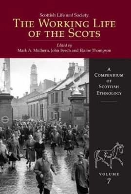 Picture of Scottish Life and Society Volume 7: The Working Life of the Scots