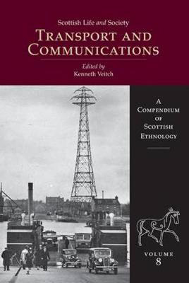 Picture of Scottish Life and Society Volume 8: Transport and Communication