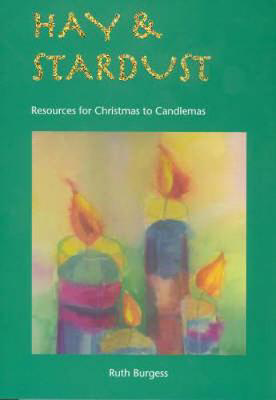 Picture of Hay and Stardust: Resources for Christmas to Candlemas