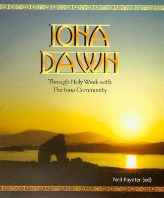 Picture of Iona Dawn: Through Holy Week with the Iona Community