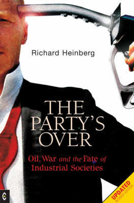 Picture of Party's Over: Oil, War and the Fate of Industrial Societies