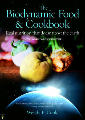 Picture of The Biodynamic Food and Cookbook: Real Nutrition That Doesn't Cost the Earth