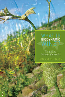 Picture of What is Biodynamic Wine?: The Quality, the Taste, the Terroir