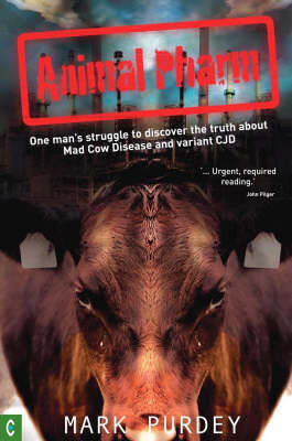 Picture of Animal Pharm: One Man's Struggle to Discover the Truth About Mad Cow Disease and Variant CJD