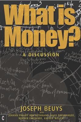Picture of What is Money?: A Discussion Featuring Joseph Beuys
