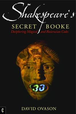 Picture of Shakespeare's Secret Booke: Deciphering Magical and Rosicrucian Codes
