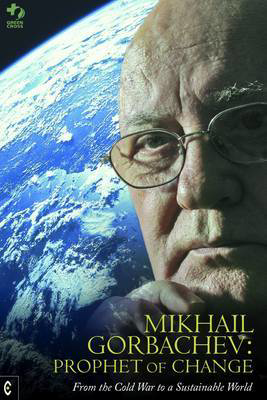 Picture of Mikhail Gorbachev: Prophet of Change: From the Cold War to a Sustainable World