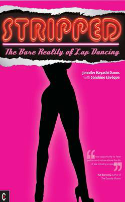 Picture of Stripped: The Bare Reality of Lap Dancing