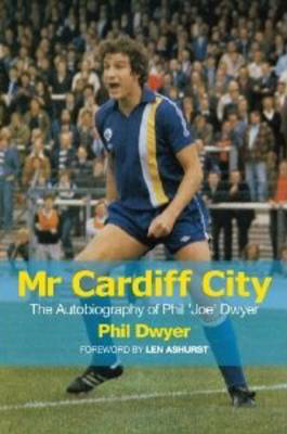 Picture of Mr Cardiff City: The Autobiography of Phil 'Joe' Dwyer