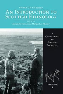 Picture of Scottish Life and Society Volume 1: An Introduction to Scottish Ethnology