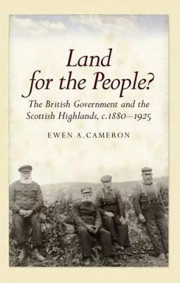 Picture of Land for the People?: The British Government and the Scottish Highlands 1880-1925