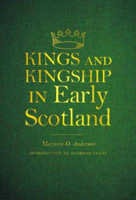 Picture of Kings and Kingship in Early Scotland