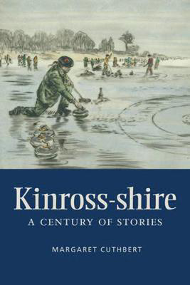 Picture of Kinross-shire: A Century of Stories