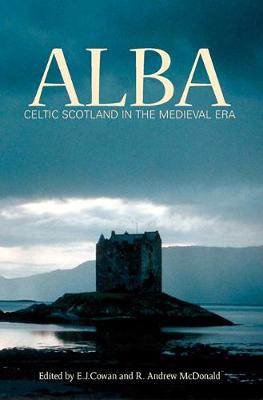 Picture of Alba: Celtic Scotland in the Medieval Era