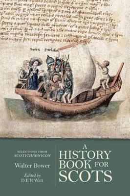 Picture of A History Book for Scots: Selections from the Scotichronicon