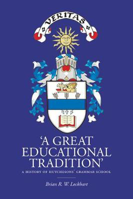 Picture of 'A Great Educational Tradition': A History of Hutchesons' Grammar School