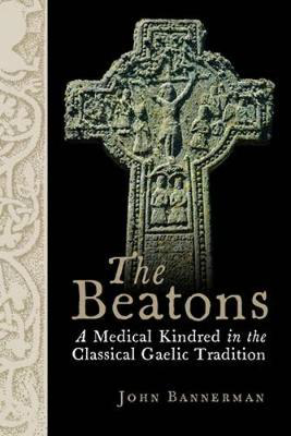 Picture of The Beatons: A Medical Kindred in the Classical Gaelic Tradition