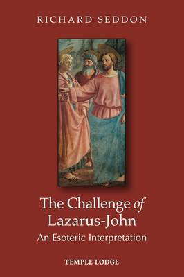 Picture of The Challenge of Lazarus-John: An Esoteric Interpretation