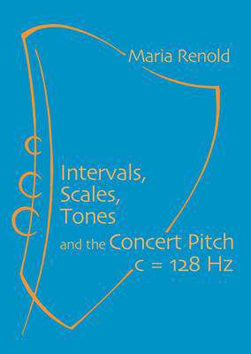 Picture of Intervals, Scales, Tones: And the Concert Pitch c = 128 Hz