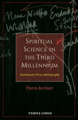 Picture of Spiritual Science in the Third Millennium: Intellectuality versus Anthroposophy