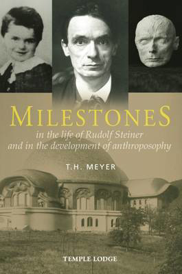 Picture of Milestones: In the Life of Rudolf Steiner and in the Development of Anthroposophy