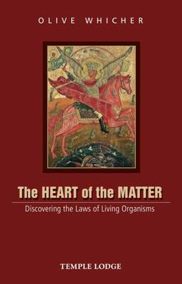Picture of The Heart of the Matter: Discovering the Laws of Living Organisms