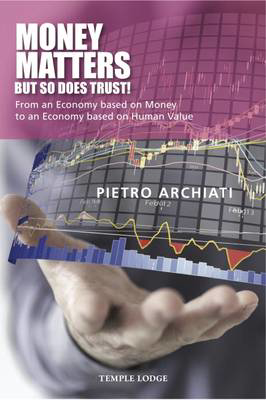 Picture of Money Matters - but So Does Trust!: From an Economy Based on Money to an Economy Based on Human Value