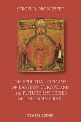 Picture of The Spiritual Origins of Eastern Europe and the Future Mysteries of the Holy Grail