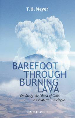 Picture of Barefoot Through Burning Lava: On Sicily, the Island of Cain - An Esoteric Travelogue