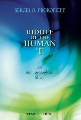 Picture of Riddle of the Human 'I': An Anthroposophical Study