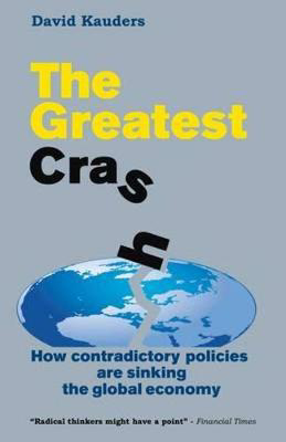 Picture of The Greatest Crash: How contradictory policies are sinking the global economy