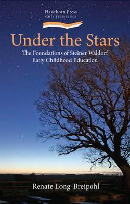 Picture of Under the Stars: The Foundations of Steiner Waldorf Early Childhood Education