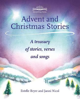 Picture of Advent and Christmas Stories: A Treasury of Stories, Verses and Songs