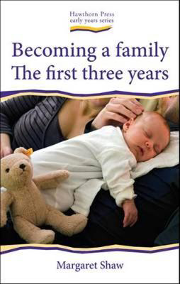 Picture of Becoming a Family: The First Three Years