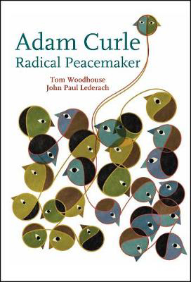 Picture of Radical Peacemaker Adam Curle: Radical Peacemaker