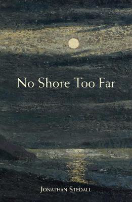 Picture of No Shore Too Far: Meditations on Death, Bereavement and Hope