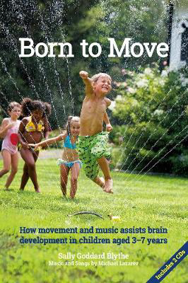 Picture of Born to Move: How movement and music assist brain development in children aged 3-7 years