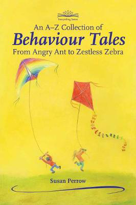 Picture of An A-Z Collection of Behaviour Tales: From Angry Ant to Zestless Zebra