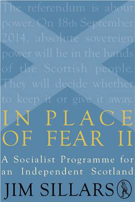 Picture of In Place of Fear II: A Socialist Programme for an Independent Scotland