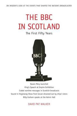 Picture of The BBC in Scotland: The First 50 Years