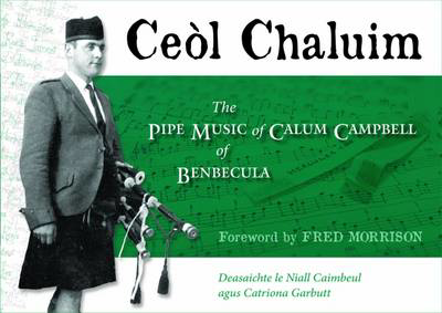 Picture of Ceol Chaluim: The Pipe Music of Calum Campbell of Benbecula